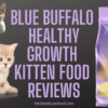 Blue Buffalo Healthy Growth Kitten Food Reviews